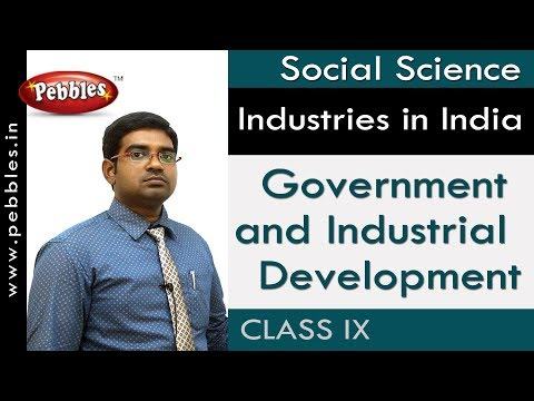 Government and Industrial Development : Industries in India   Social Science