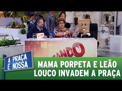A Praça é Nossa (13/10/16) - Mama Porpeta e Leão Louco invadem a praça