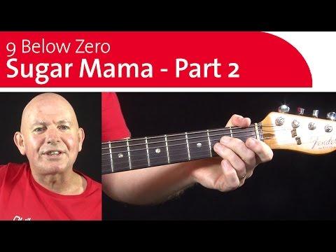 9 below zero sugar mama guitar lesson - part 2