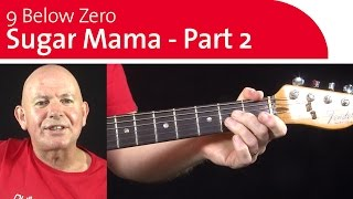 9 Below Zero Sugar Mama Guitar Lesson - Part 2