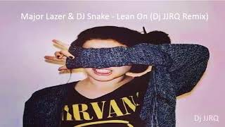 [Deep House 2018] Major Lazer & DJ Snake - Lean On (Dj JJRQ Remix)