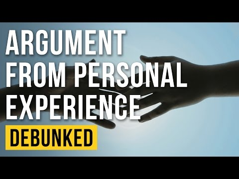 The Argument from Personal Experience - Debunked (Why Personal Experiences are NOT Proof)