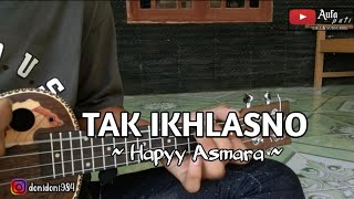 Download TAK IKLASNO - HAPPY ASMARA ( MELODI ) UKULELE BY AUFA PATI