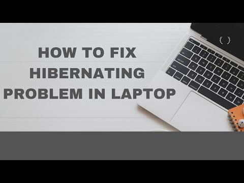 How To Fix HIBERNATING PROBLEM In Your Laptop