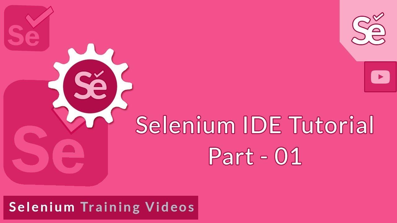 Selenium IDE in Depth – Part 1, Selenium tutorial