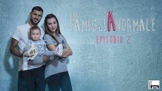 Una FamigliAnormale - Episodio 02 (Micol Olivieri e Christian Massella)
