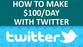 Easily Make $100 Per Day With Twitter And CPA Marketing - How To Make Money Online