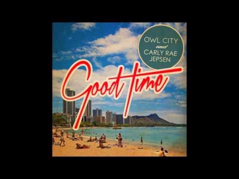 Owl City ft Carly Rae Jepson- Good Time Lyrics