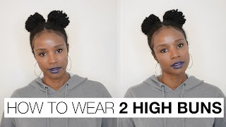 NATURAL HAIR TUTORIAL how to style two space buns