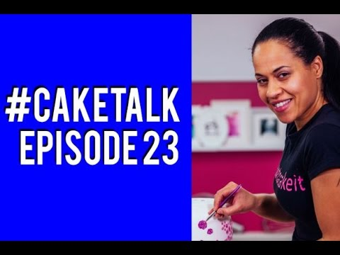 #Caketalk Episode 23