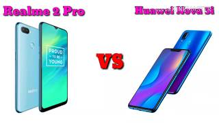 Realme 2 Pro vs Huawei Nova 3i Comparison || Real Killer Phone || Specs and Features Overview