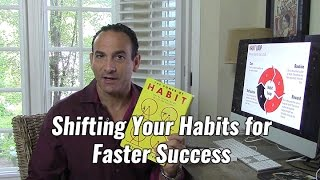 Shifting Your Habits for Faster Success