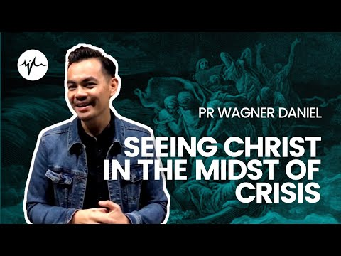 Seeing Christ In The Midst Of Crisis | SIBLife Online