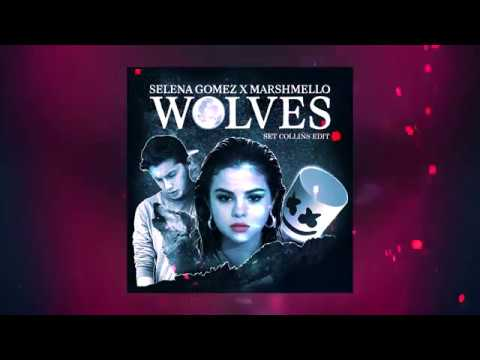 Selena Gomez, Marshmello - Wolves (Set Collins Edit)