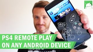 How to use the PS4 Remote play app on any Android device