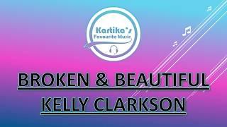 Kelly Clarkson – Broken & Beautiful (Lirik+Terjemahan)