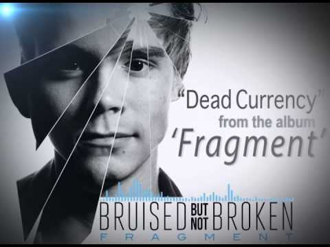 Bruised But Not Broken - Dead Currency
