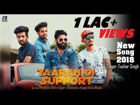 Yaaran Di Support | Tushar Singh | Pardhan Bittu Gujjar | Latest Punjabi Songs 2018 || Panwar Video