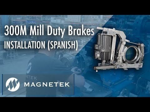 Spanish 300M AIST Mill Duty Brake Installation and Verification
