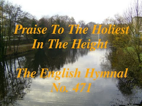 Praise To The Holiest In The Height (The English Hymnal No. 471)