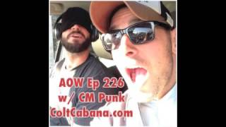CM Punk - The Art of Wrestling Ep 226 w/ Colt Cabana