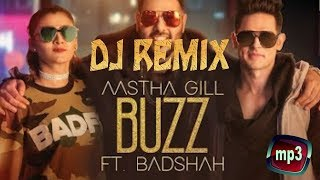 Buzz Song DJ Remix//Aastha Gill//ft Badshah//