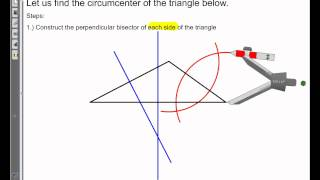 Construct Circumcenter and a Circle that Circumscribes the Triangle