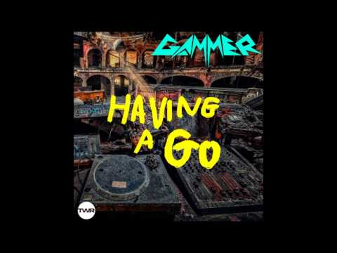 Gammer - Having A Go (2015 Mixtape)