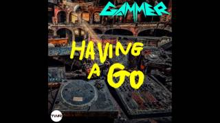 Gammer - Having A Go (2015 Mixtape)