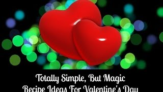 Valentines Day Dinner Ideas - I Show You One Of The Easiest Valentine Recipes Ever.