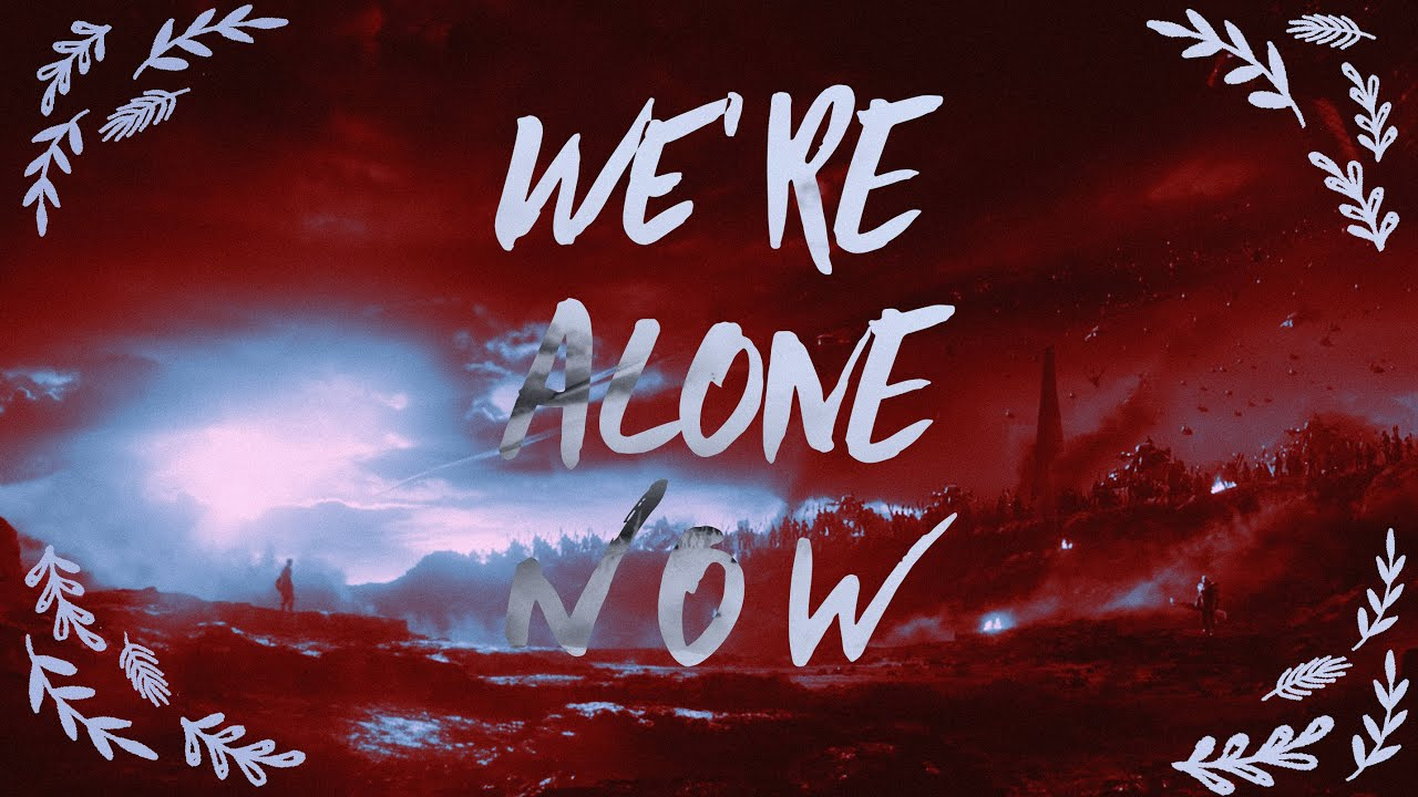 Avengers: Endgame || We're Alone Now