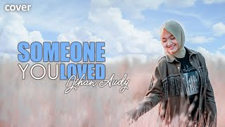 Download lagu SOMEONE YOU LOVED - JIHAN AUDY   Cover