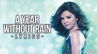 Selena gomez & the scene - a year without rain (lyrics) hd