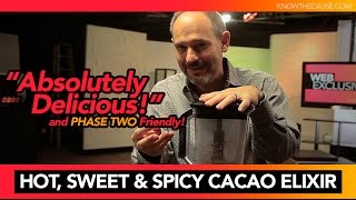 Hot, Sweet & Spicy Cacao Elixir Recipe Kyle Drew On Know The Cause