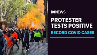 Protester hospitalised with COVID as Victoria posts highest ever daily COVID case rise   ABC News