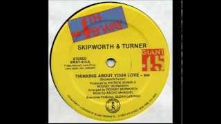 SKIPWORTH & TURNER - Thinking About Your Love (Extended) [HQ]
