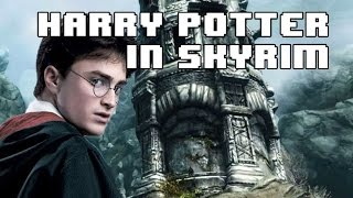 Harry Potter: The Most Powerful Man in Skyrim