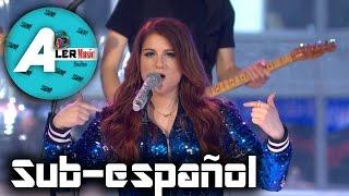 Meghan Trainor - Me Too - Sub Español - Live