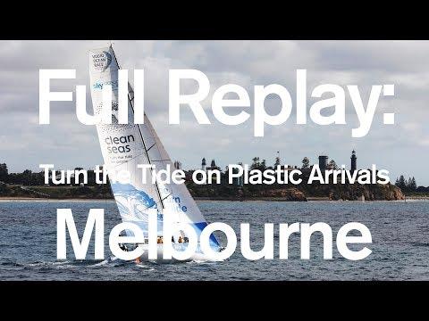 Full Replay: Turn the Tide on Plastic Leg 3 Arrivals in Melbourne   Volvo Ocean Race