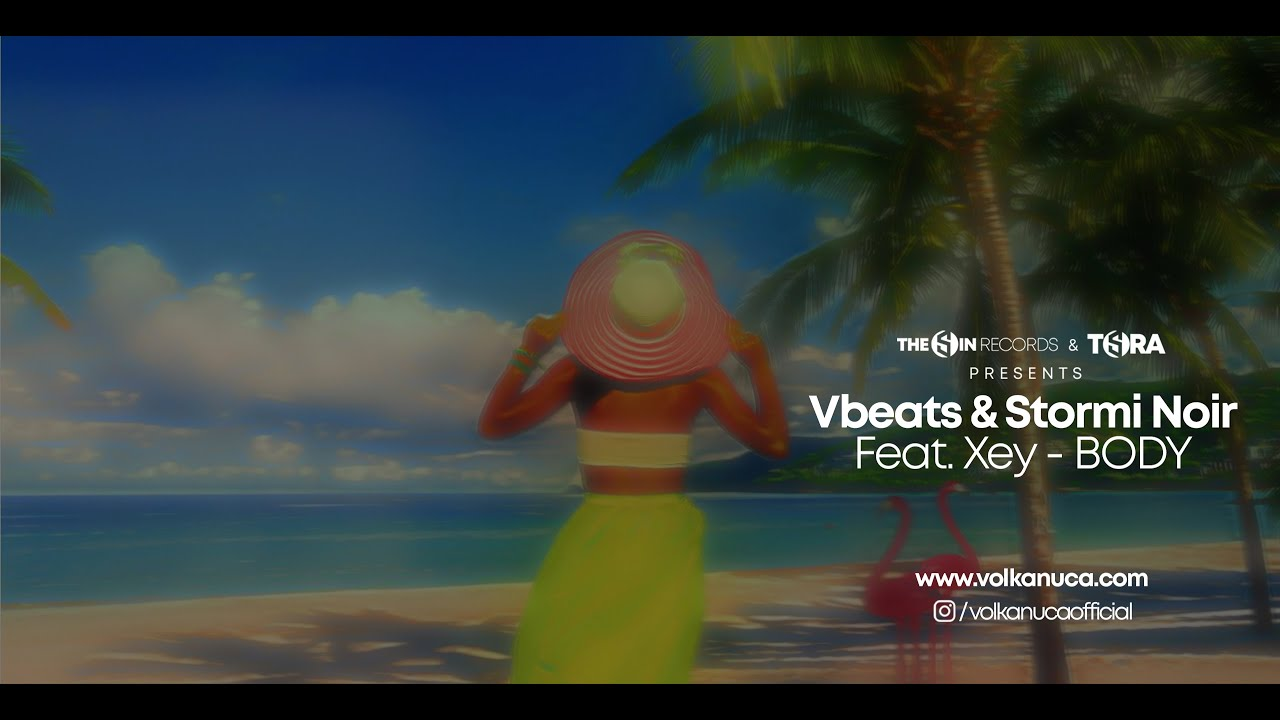 Vbeats ( Volkan Uca ) & Stormi Noir ( Irmak Ulay ) Feat. Xey ( Zeynep Turel ) - BODY ( OUT NOW )