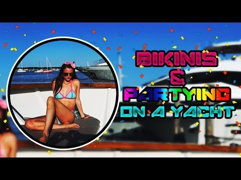 BIKINIS AND PARTYING ON A PRIVATE YACHT | 8/10/17