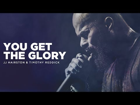You Get The Glory - JJ Hairston Feat Timothy Reddick Official Video