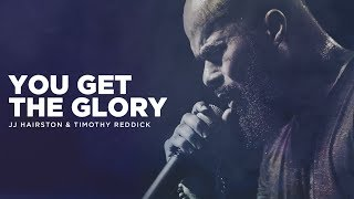 Download You Get The Glory - JJ Hairston feat Timothy Reddick Official Video Mp3 and Videos