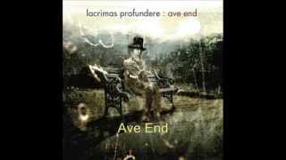 Lacrimas profundere - Ave End (Full Album)