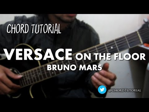 Versace on The Floor - Bruno Mars (CHORD)