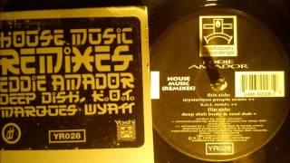 Eddie Amador - House music ( Deep Dish body & soul dub )