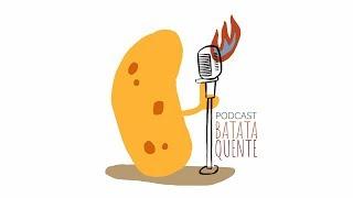 A Batata está quente | Ep. 6