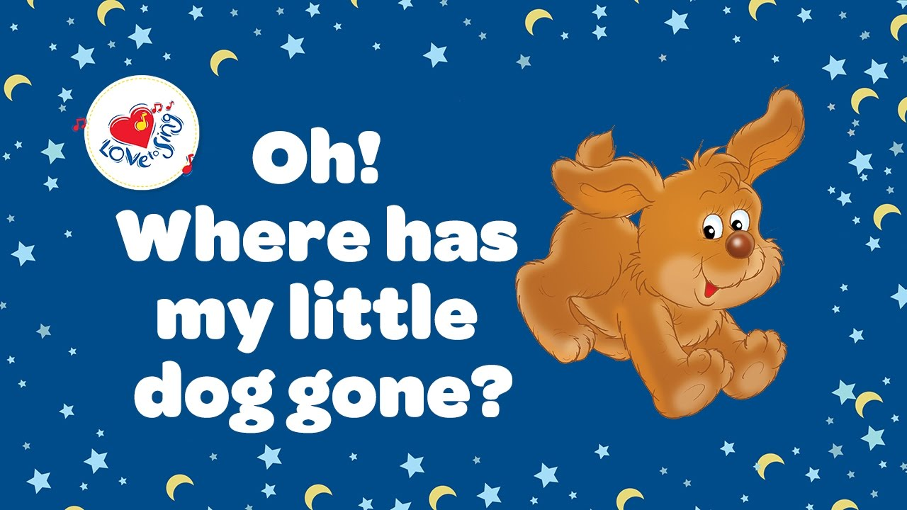 Oh Where Has My Little Dog Gone With Lyrics Nursery Rhymes Children Love To Sing