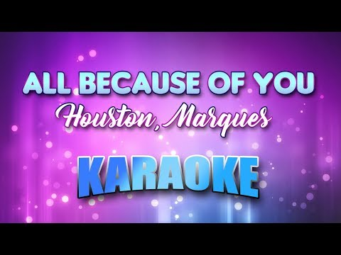 Houston, Marques - All Because Of You (Karaoke version with Lyrics)