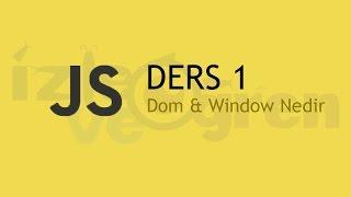 Javascript Tutorial - 1 | Dom & Window Nedir